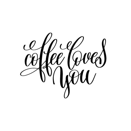 coffee loves you hand written lettering inscription
