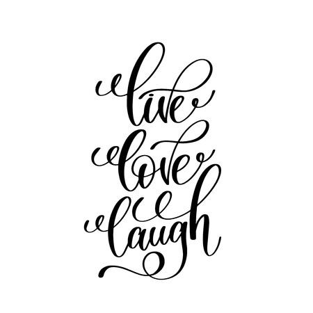 Live-Liebe lachen schwarze und weiße handschriftliche Schriftzüge