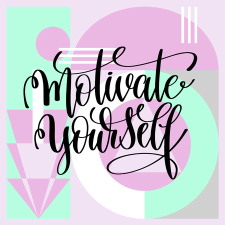 motivate yourself handwritten lettering positive quote
