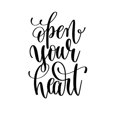 open your heart black and white hand lettering inscription Illustration