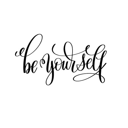 be yourself black and white hand lettering inscription Иллюстрация