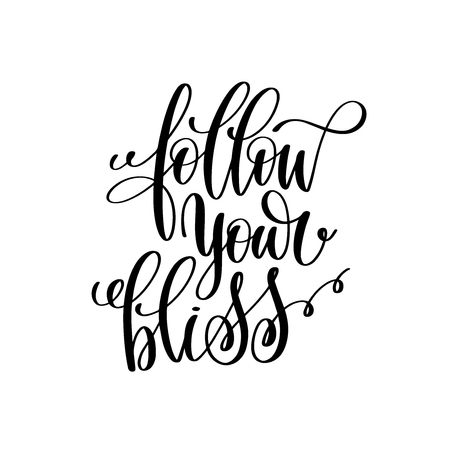 follow your bliss black and white hand written lettering Vector Illustration