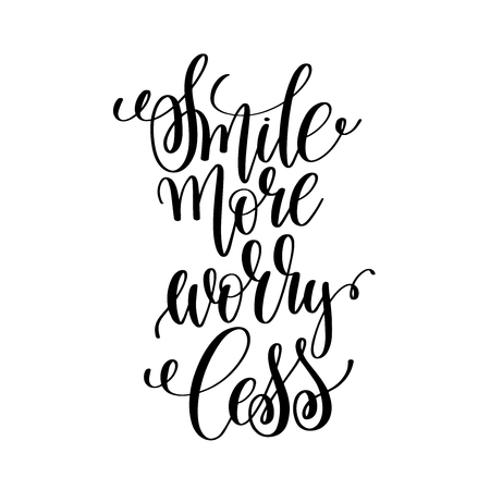 A smile more worry less black and white hand written lettering positive quote, motivation and inspiration modern calligraphy phrase, printable wall art poster, vector illustration