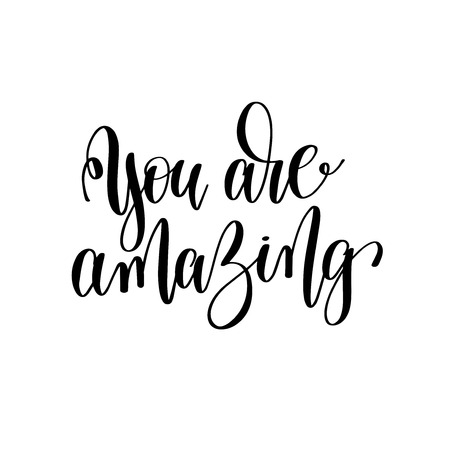 you are amazing black and white hand written lettering positive
