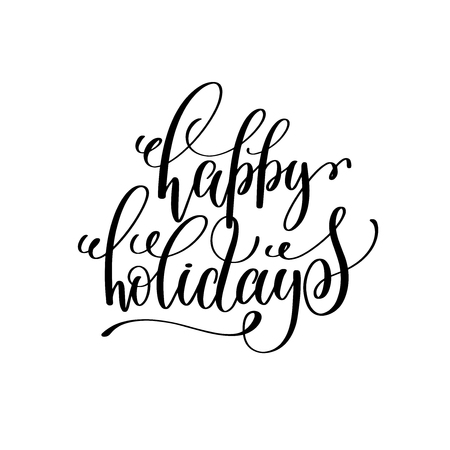 saying: happy holidays hand lettering positive quote to christmas