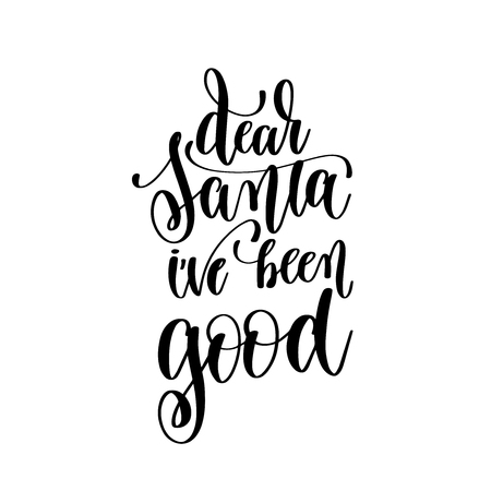 dear santa ive been good hand lettering positive quote to chris Illustration
