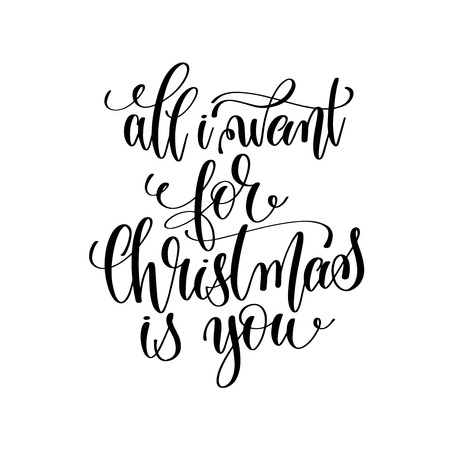all i want for christmas is you - hand lettering positive romant