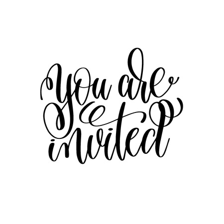 you are invited black and white hand ink lettering