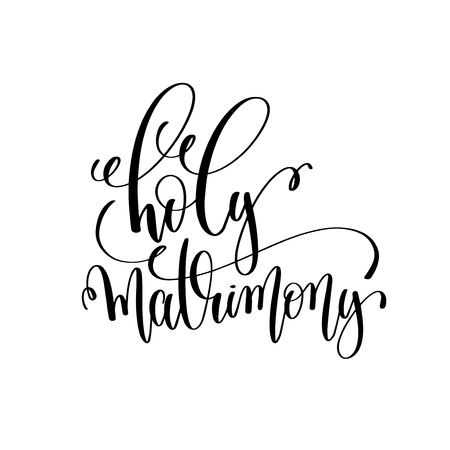 holy matrimony black and white hand lettering script