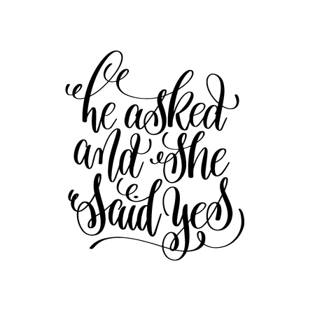 he asked and she said yes black and white hand lettering