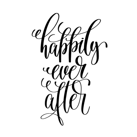 happily ever after - black and white hand lettering script