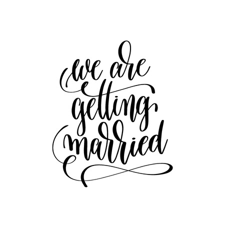 we are getting married hand lettering romantic quote