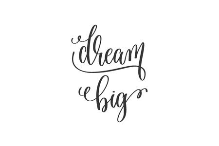 dream big black and white hand lettering inscription