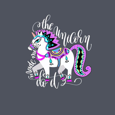 the unicorn make me do it - hand lettering inscription