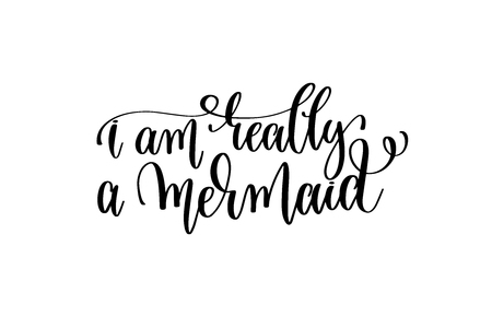 i label: i am really a mermaid - hand lettering positive quote Illustration