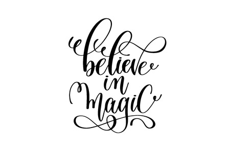 Believe in magic - black and white hand lettering inscription