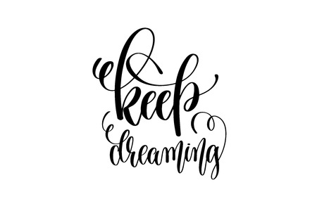 posit: keep dreaming - black and white hand lettering inscription posit Illustration