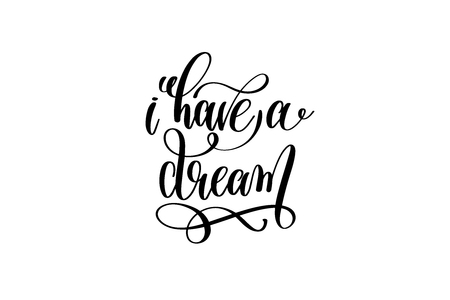 i have a dream - black and white hand lettering inscription posi Çizim