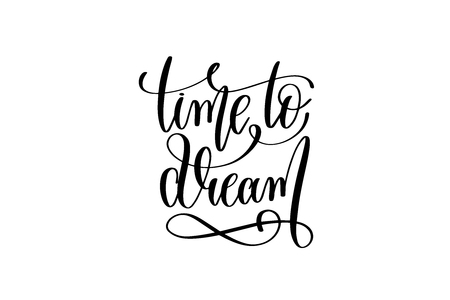 time to dream - black and white hand lettering inscription posit Illustration