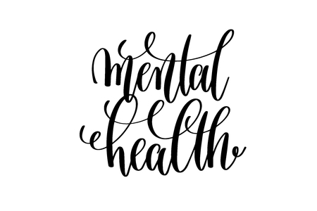 mental health - hand written lettering positive quote Illustration