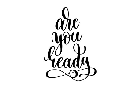 readiness: are you ready - hand lettering inscription Illustration