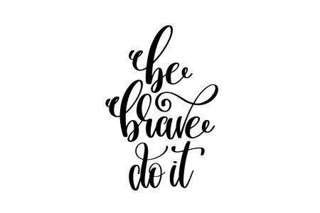 be brave do it - hand lettering inscription