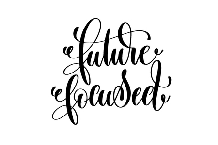 future focused - hand lettering inscription, motivation and insp