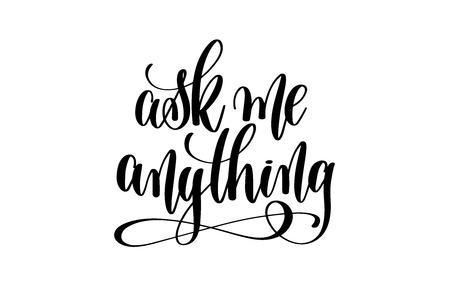 pregúnteme cualquier cosa letras de la mano para su blog, tienda en línea, etiqueta y pancarta, tinta negra caligrafía manuscrita vector illustration Ilustración de vector