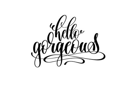 Hallo herrliches motivierendes und inspirierendes Zitat, druckbare Wandkunst der Typografie, handgeschriebene Beschriftung lokalisiert auf weißem Hintergrund, schwarze Tintenkalligraphievektorillustration Standard-Bild - 87752194