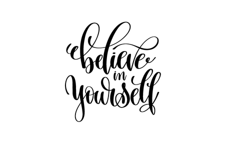believe in yourself hand lettering inscription positive quote
