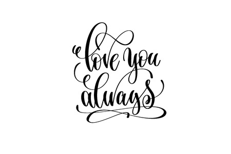 love you always hand lettering inscription positive quote Ilustrace