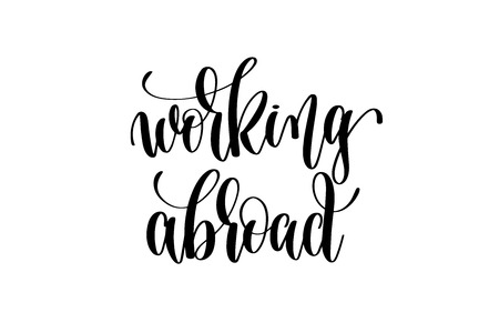 Working abroad hand written lettering