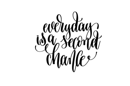 Everyday is a second chance hand written lettering Illustration