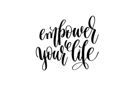 empower your life hand written lettering inscription