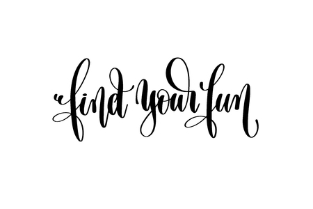 find your fun hand written lettering inscription