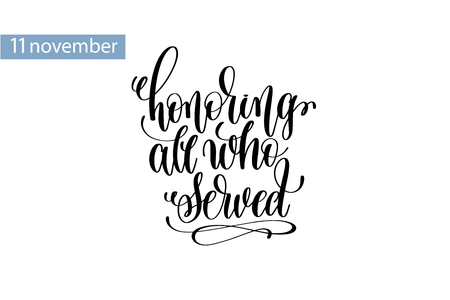 Honoring all who served hand lettering veterans day holiday design
