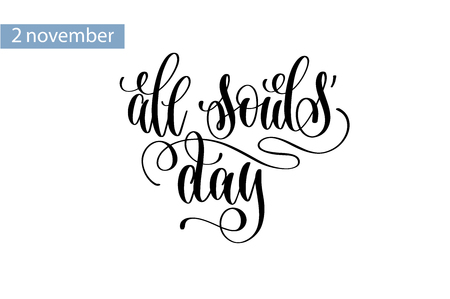 All souls day hand lettering inscription to 2 november