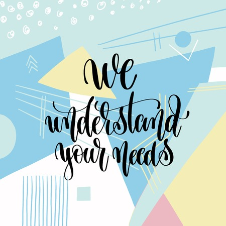 we understand your needs hand lettering motivation