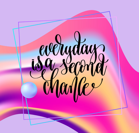 everyday is a second chance hand lettering motivation Illustration