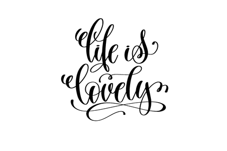 Life is lovely hand written lettering positive quote