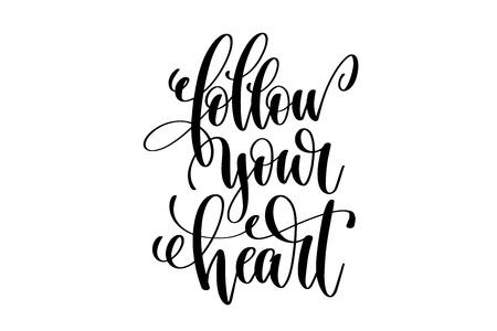 Siga sus letras escritas a mano corazón positivo cotización Foto de archivo - 88334625