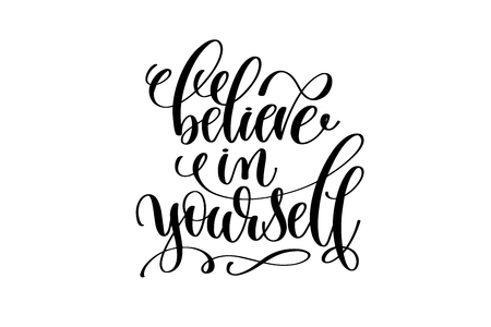 Believe in yourself hand written lettering positive quote