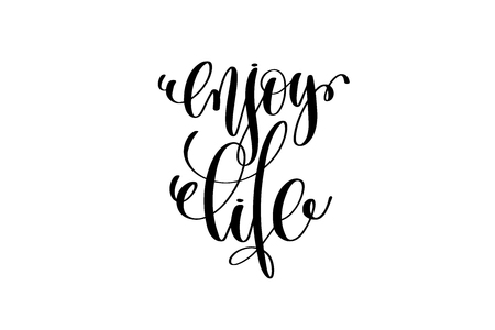 Enjoy life hand written lettering positive quote 일러스트