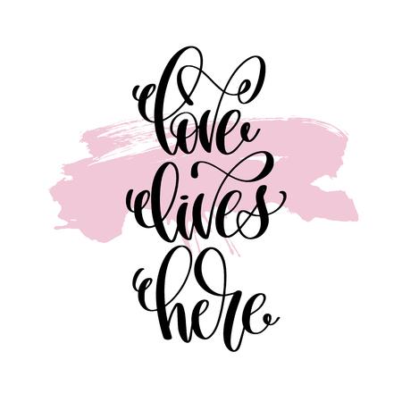 Love lives here lettering.