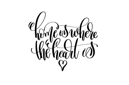 home is where the heart is hand lettering inscription positive q