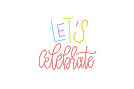 Lets celebrate hand lettering vector