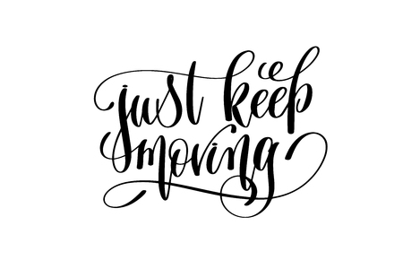 just keep moving hand lettering positive quote