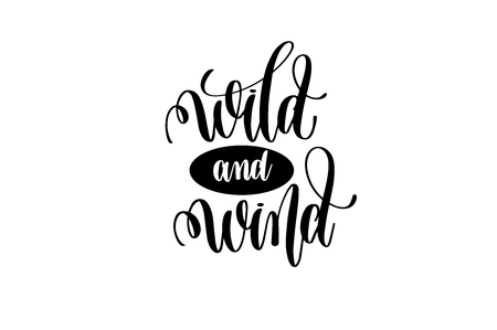 wild and wind hand lettering positive quote Illustration