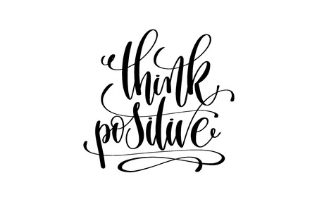 Think positive hand lettering inscription positive quote