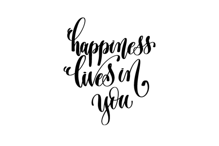 happiness lives in you - hand lettering inscription